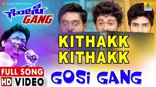 Gosi Gang New Kannada Movie 2019 | Kittak Kittak HD Song | Vijay Prakash | Jhankar Music