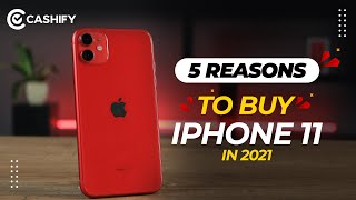 iPhone 11 in 2021 Should You Buy? Top 5 Reasons To Buy iPhone 11