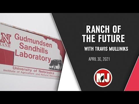 Ranch of the Future | Travis Mulliniks | April 30, 2021