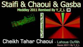 Staifi 2011 Cheikh Tahar Chaoui - Lahoua Ou'Rih Remix By Y_Z_L