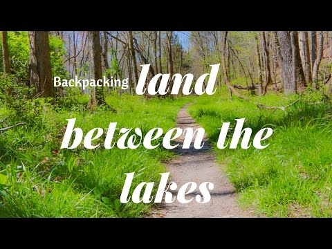 Backpacking The Land Between The Lakes -Part 1