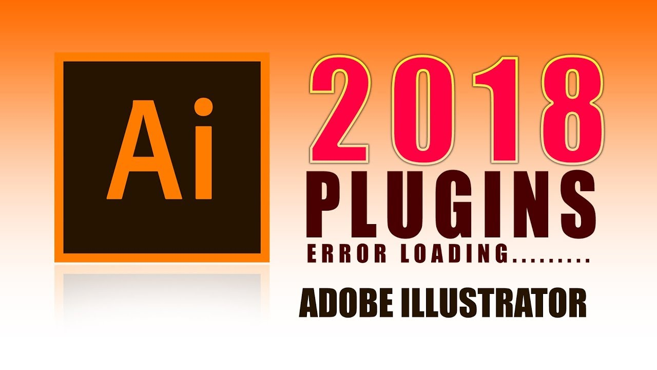 How to fix illustrator plugin loading error 2018 | Adobe Creative Cloud |