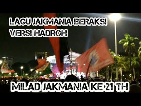 LAGU JAKMANIA DI IRINGI MUSIC HADROH_ACARA MILAD JAKMANIA KE- 21TH