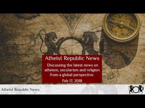 Atheist Republic News - Feb 17th, 2018