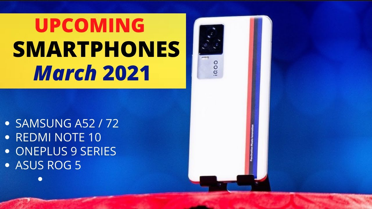Top 10+ Upcoming Smartphones 2021 | Best Flagship 5G Upcoming Mobile Phones in March 2021