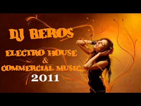 Dj beros best electro house commercial music mix 2011 for Commercial house music