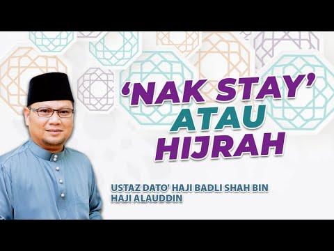 Download NAK STAY ATAU HIJRAH? | Ustaz Badli Shah Alauddin
