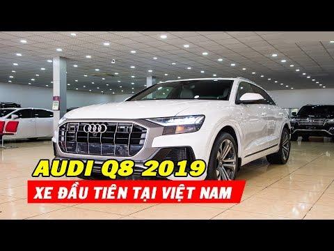 ✅ Mục sở thị Audi Q8 2019 đầu tiên về Việt Nam, option và giá bán quá kinh khủng