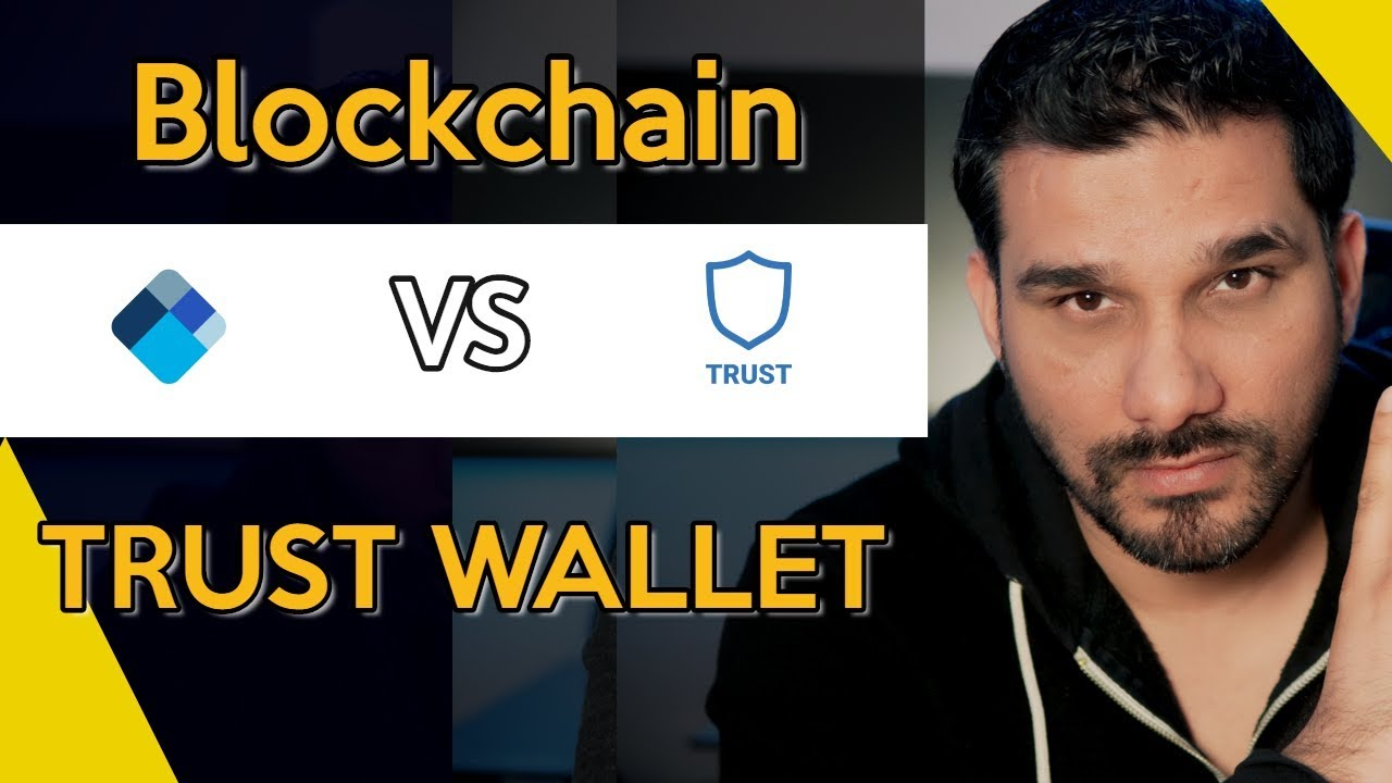 Blockchain Wallet VS Trust Wallet - Which One Is Better And Why??
