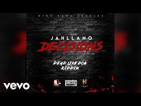 Jahllano - Decisions (Dead Like Dog Riddim)