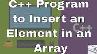 C++ Program to Insert an Element in Array