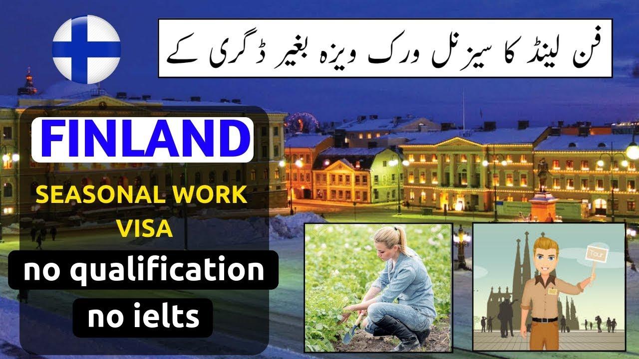 SEASONAL WORK VISA OF FINLAND WITHOUT DEGREE