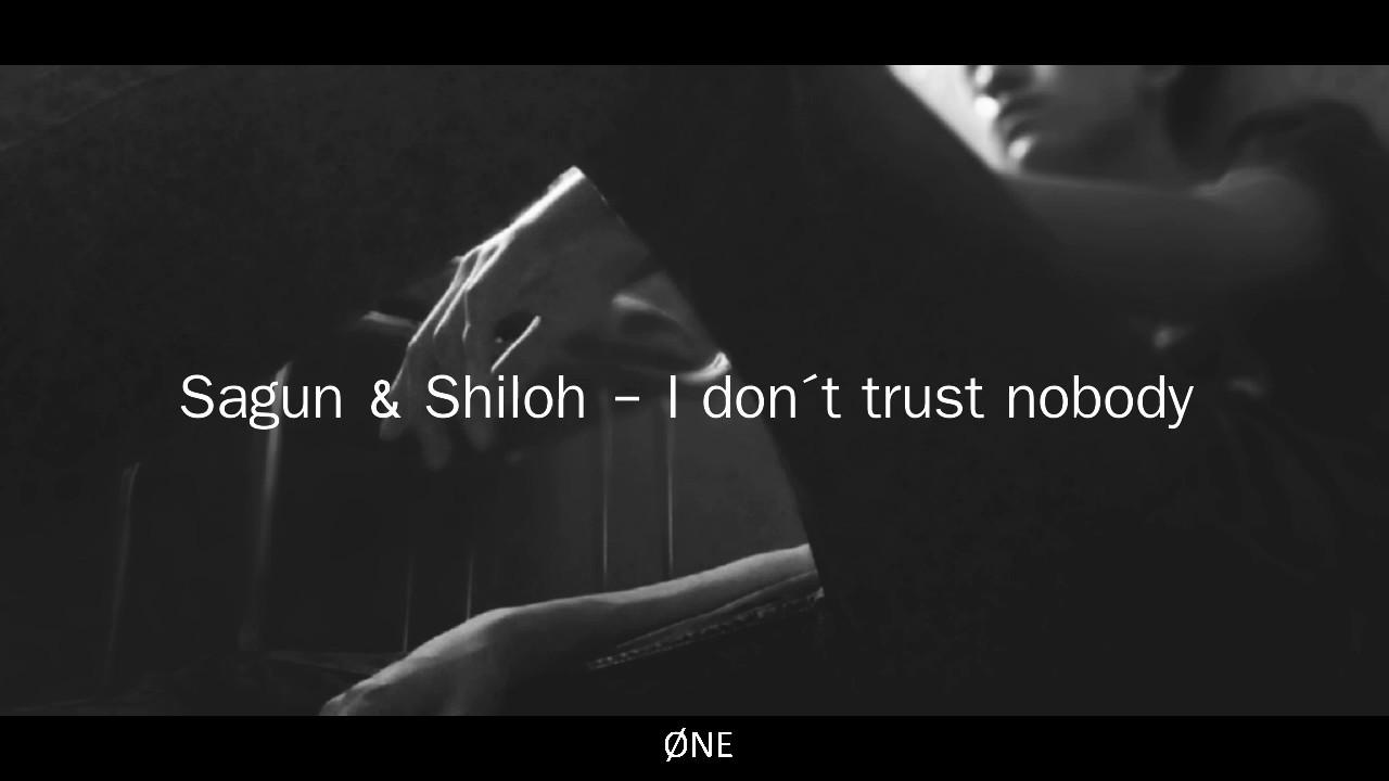 Sagun Shiloh I Don T Trust Nobody Lyrics Sub Espanol Youtube Trust nobody's lyrics and translations. sagun shiloh i don t trust nobody lyrics sub espanol