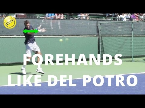 Forehands Like Del Potro