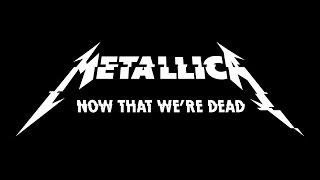 Metallica - Now That Were Dead - превод/translation