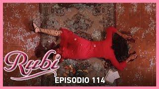 Rubí: Rubí pierde su fortuna y su belleza | Capítulo 114