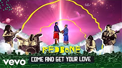 Redbone - Come and Get Your Love (Official Music Video)