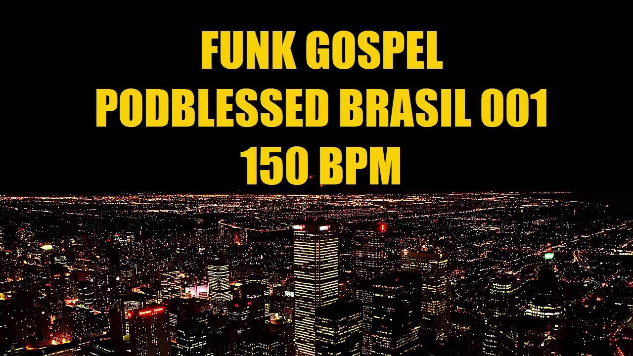 FUNK GOSPEL 2019 ((  PODBLESSD BRASIL 001 )) 150 BPM