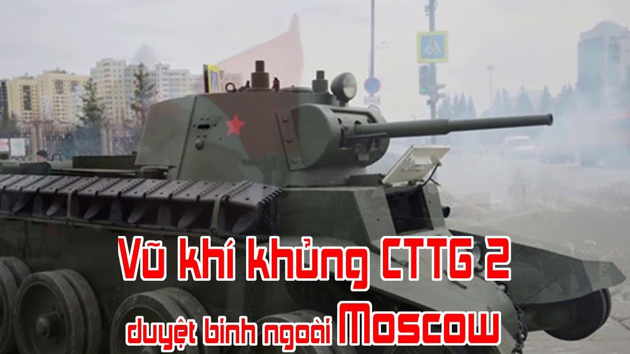 Vũ khí khủng CTTG 2 duyệt binh ngoài Moscow