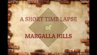 A short Time Lapse of Margalla Hills Islamabad 2019
