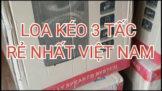 Loa kéo 3 tấc giá rẻ nhất Việt Nam Mà lại Chất