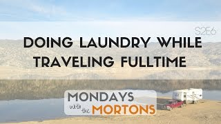 How To Do Laundry While Traveling Full Time in an RV | Mondays with the Morton's S2E6