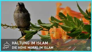Haltung im Islam - Die hohe Moral im Islam | Stimme des Kalifen