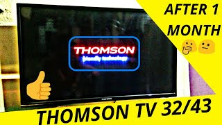 Thomson LED TV 32/43 inch after 1 month