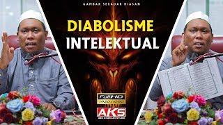 Diabolisme Intelektual | Ustaz Auni Mohamed