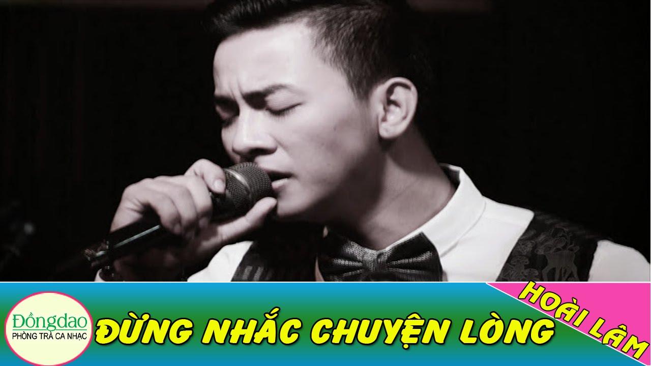Đừng Nhắc Chuyện Lòng - Hoài Lâm [MV HD]