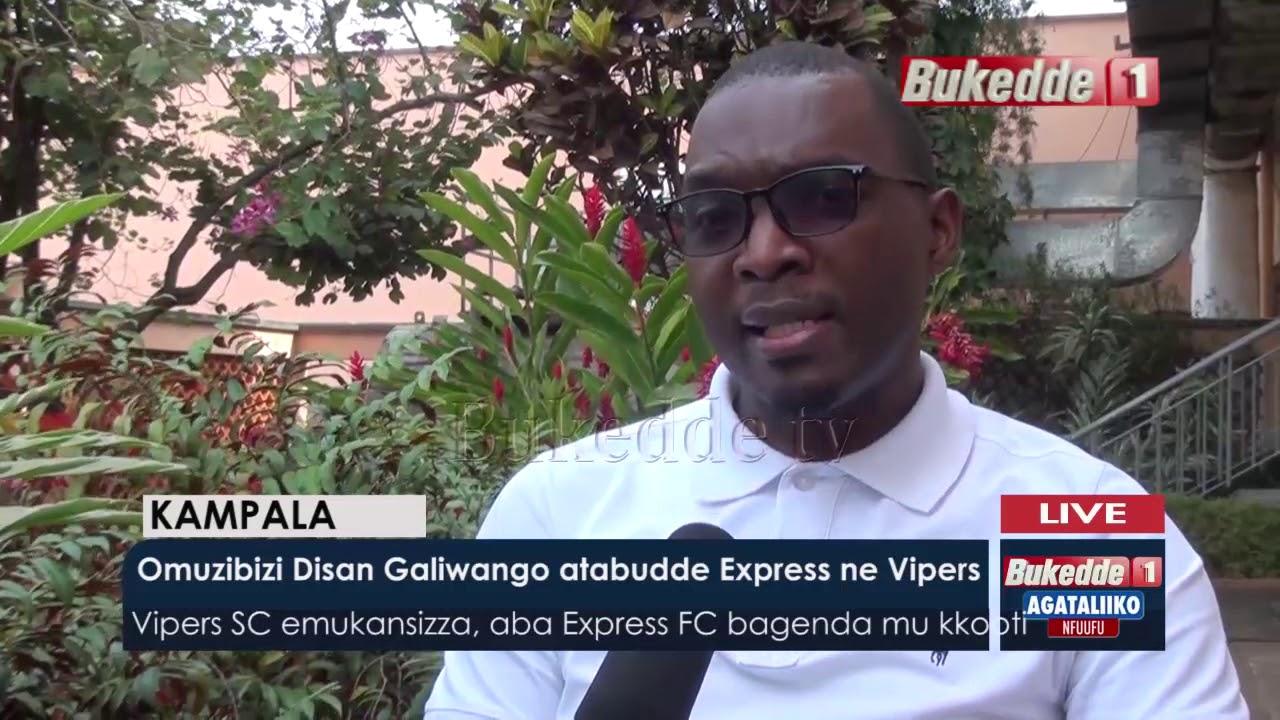 Agataliikosports:  Omuzibizi Disan Galiwango atabudde Express ne Vipers.