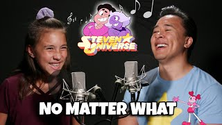 Download NO MATTER WHAT - Steven Universe The Movie Father/Daughter Cover & Lyrics Mp3 and Videos