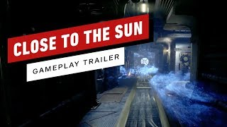 Close to the Sun - Gameplay Trailer