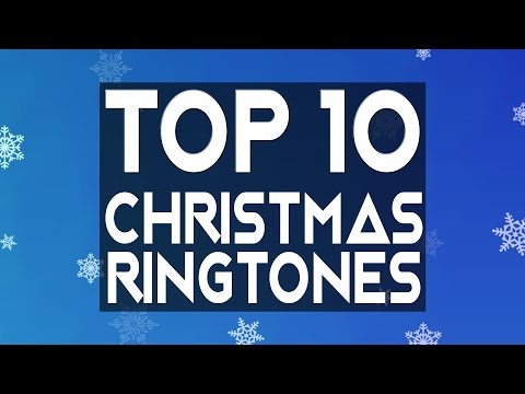 Top 10 Christmas Songs Ringtones for the Holiday Season!!