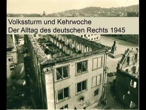 Volkssturm und Kehrwoche. Der Alltag des deutschen Rechts 1945
