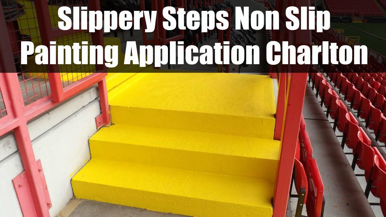 Non slip paint for stairs - Slippery Steps Non Slip Painting Application Charlton