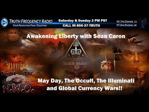 May Day, The Occult, The Illuminati and Global Currency Wars