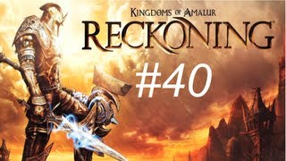 Kingdom of Content - Kingdom of Amalur - Reckoning Walkthrough with Commentary Part 40 - The Hunted