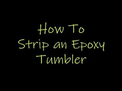 Stripping an Epoxy Tumbler