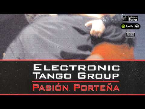 Pasión Porteña. Electronic Tango Group. Full album