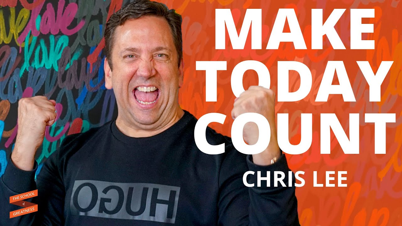 How to Make Today Count | Chris Lee and Lewis Howes