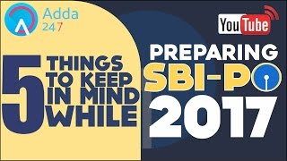 5 Things to keep in mind while preparing for SBI PO 2017