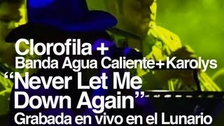 Clorofila + BAC : Never Let Me Down Again ( en vivo en el Lunario )