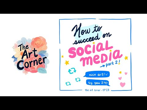 The Art Corner Ep13 -  How to Succeed in Social Media (Part 2)