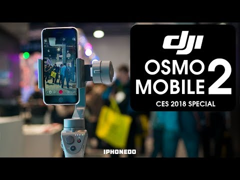 DJI Osmo Mobile 2 is $129 — The Stabilizer For Your Phone Just Got Better! [CES 2018 Special]
