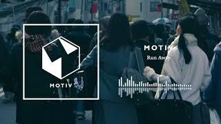 MOTIV - Run Away (Demo)