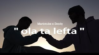 Mariotube x Doody - Ola Ta Lefta (Official Video Clip)
