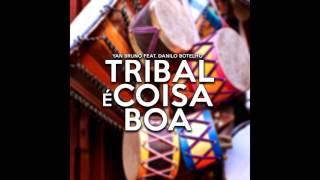 Baixar Yan Bruno Feat. Danilo Botelho - Tribal É Coisa Boa (Original Mix)