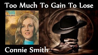Connie Smith  - Too Much To Gain To Lose YouTube Videos