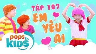 Mầm Chồi Lá Tập 107 - Em Yêu Ai | Nhạc thiếu nhi hay cho bé | Vietnamese Kids Song